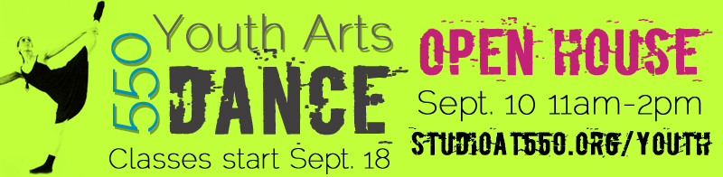 550 Youth Arts OPEN HOUSE