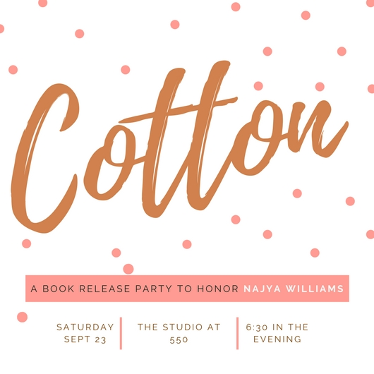 Cotton: The Boston Release Party  by Najya Williams