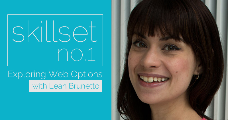 Skillset No. 1 Exploring Web Options with Leah Brunetto
