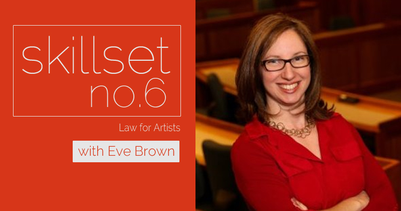 Skillset No. 6 Law for Artists with Eve Brown