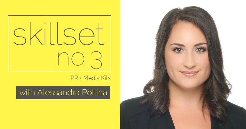 Skillset No. 3 PR + Media Kits with Alessandra Pollina